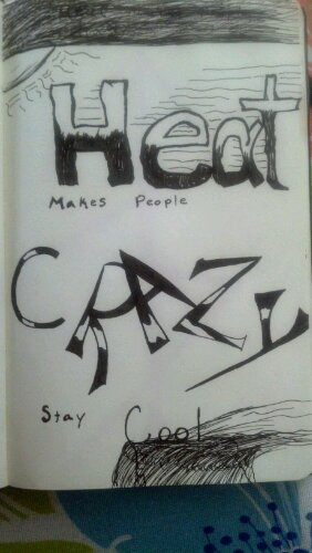 heat doodle, heat makes people crazy